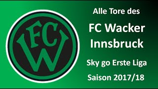 Alle Tore Des FC Wacker Innsbruck - Saison 2017/18