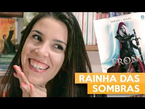 RAINHA DAS SOMBRAS - Trono de Vidro | Admirável Leitor