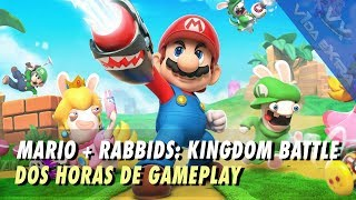Mario + Rabbids: Kingdom Battle - Dos horas de gameplay