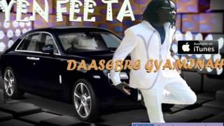 Daasebre Gyamenah  Latest Single Yen Fee Ta