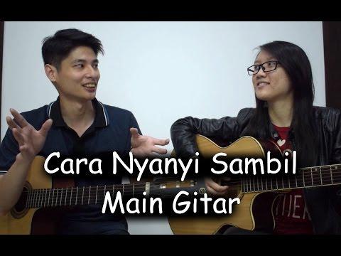 Video Cara Menyanyi Sambil Main Gitar