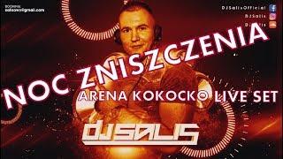 DJ SALIS - NOC ZNISZCZENIA - ARENA KOKOCKO LIVE SET 17 06 + TRACKLISTA