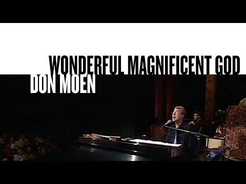 Wonderful, Magnificent God