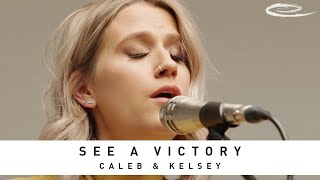 CALEB & KELSEY - See a Victory: Song Session