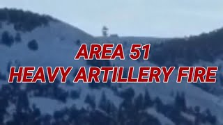 AREA 51 ARTILLERY FIRE, AND EXPLOSIONS