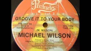 Michael Wilson - Groove It To Your Body (Instrumental)