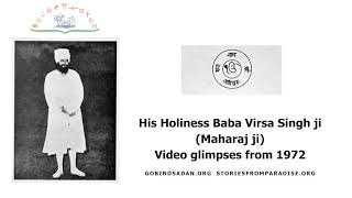 His Holiness Baba Virsa Singh Ji's precious video footage from 1972