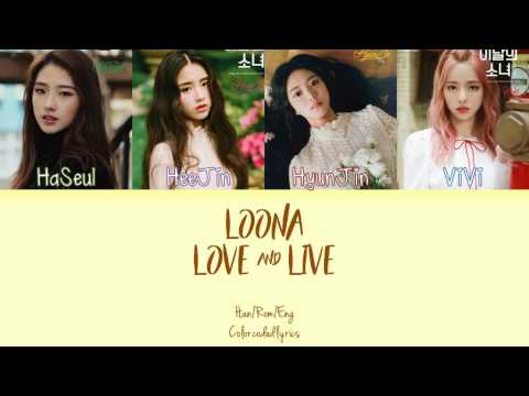 Download LOONA - Love and Live lyrics (han/rom/eng COLOR CODED) Mp4 HD Video and MP3