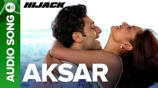 AKSAR - Full Audio Song | Hijack | Shiney Ahuja & Esha Deol