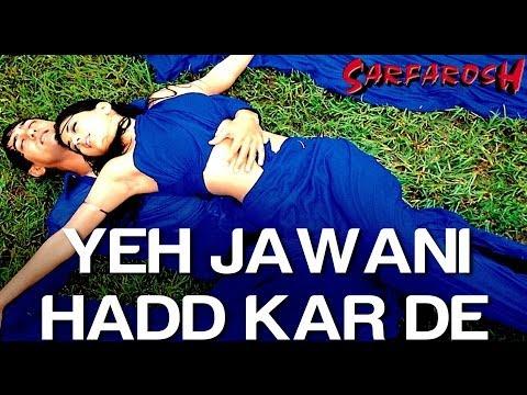Yeh Jawani Hadd Kar De - Video Song | Sarfarosh | Aamir Khan & Sonali Bendre | Kavita Krishnamurthy
