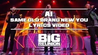 A1 - Same Old Brand New You (Lyrics Video) | THE BIG REUNION