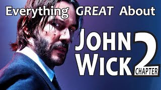 Everything GREAT About John Wick Chapter 2!