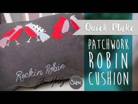 Patchwork Robin Cushion - Sizzix