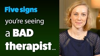 5 Signs You Are Seeing a BAD Therapist!