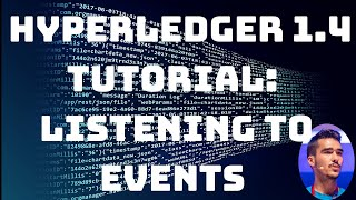 Hyperledger Fabric 1.4 Tutorial - How to listen to events