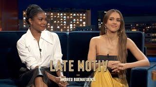 LATE MOTIV - V.O Jessica Alba & Gabrielle Union   L.A.'s Finest   #LateMotiv564