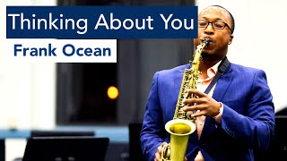 Frank Ocean   Thinking About You (Sax Cover)
