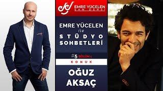 Oguz Aksac - Studio Talk Dengan Emre Yucelen Episode # 5