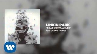 ROADS UNTRAVELED - Linkin Park (LIVING THINGS)