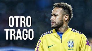 Neymar Jr ► Sech   Otro Trago ● Skills & Goals ● 201819 | HD