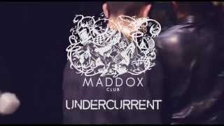 UNDERCURRENT AT MADDOX CLUB WITH ADRIATIQUE  THE LAUNCH