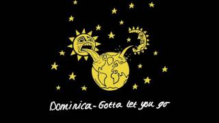 Dominica   Gotta Let You Go (Full Intention Organ Mix)