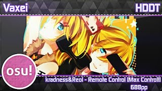 osu! Vaxei | kradness&Reol - Remote Control [Max Control!] | DT | 688pp