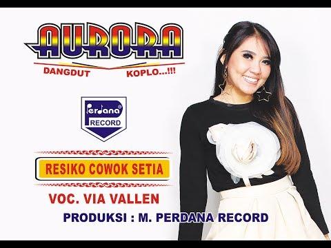 , title : 'Via Vallen  -  Om Aurora  -  Resiko Cowok Setia [Official]'