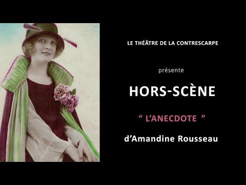 Découvrez le « HORS-SCÈNE • L'ANECDOTE » d'Amandine ROUSSEAU, autrice, metteuse en...