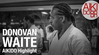 Donovan Waite · AIKIDO Highlight