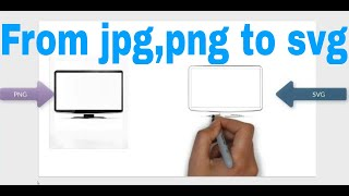 How to convert a PNG and Jpg to SVG for videoscribe