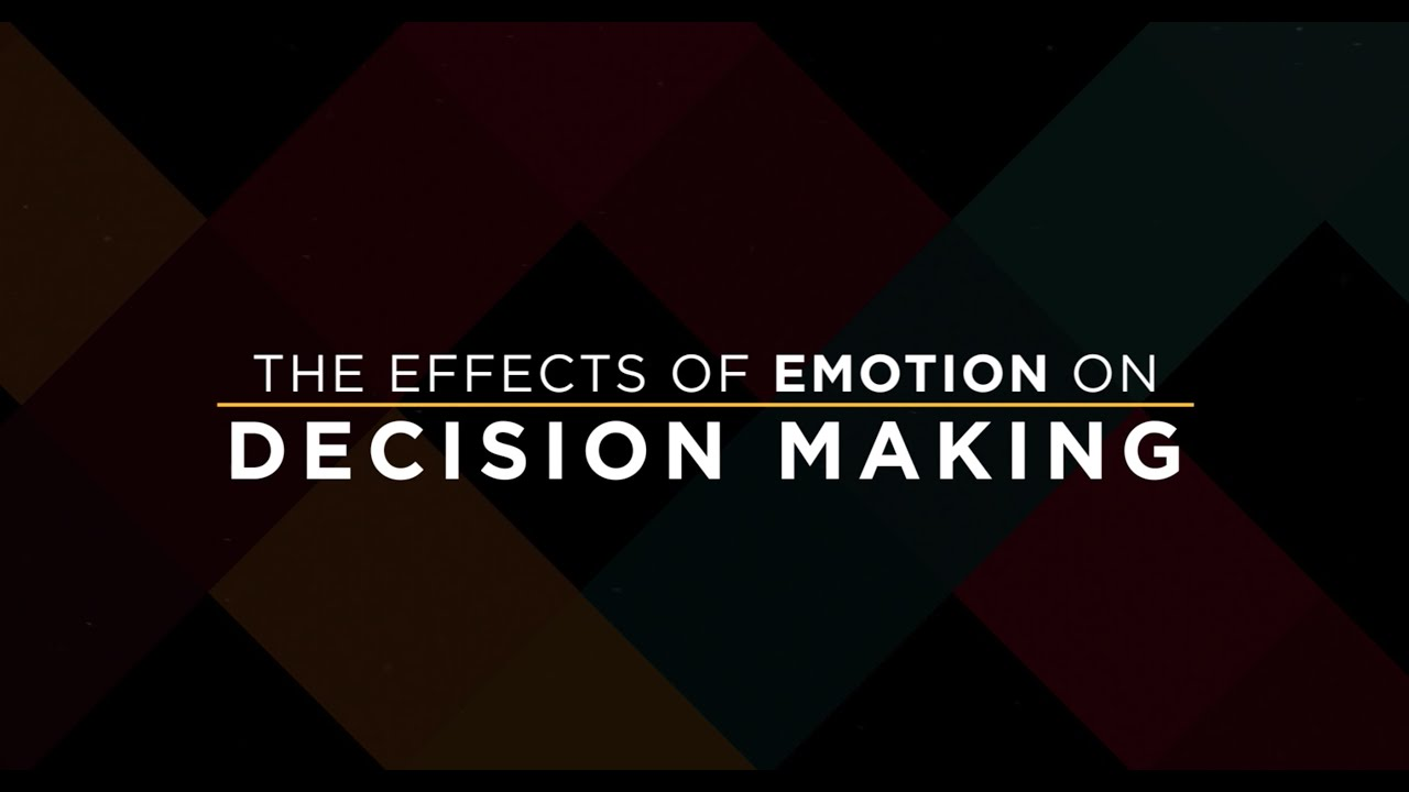 The Effects of Emotions on Decision Making