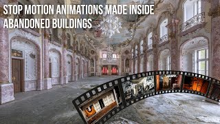 Stop motion animations made in abandoned buildings