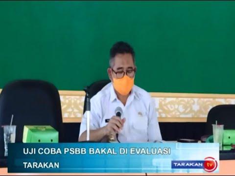 UJI COBA PSBB BAKAL DIEVALUASI | TARAKAN TV