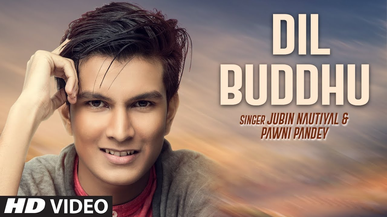 Dil Buddhu Video Song | Jubin Nautiyal,Pawni Pandey | Feat. Vishwajeet , Ashish-Vijay  downoad full Hd Video