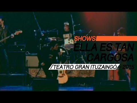 Ella es tan cargosa video Teatro Gran Ituzaingó 2015 - Show Completo