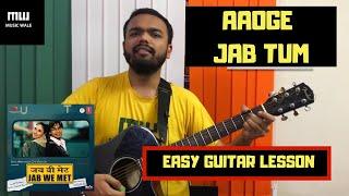 Aaoge Jab Tum   Jab We Met   Easy Guitar Lesson - YouTube