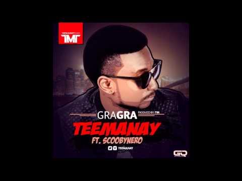 TeeManay - GraGra ft ScoobyNero