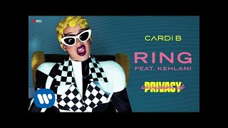 Cardi B   Ring Feat. Kehlani [Official Audio]