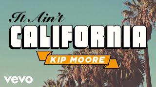 Kip Moore - It Ain't California (Lyric Video)