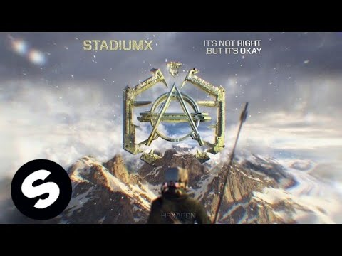 StadiumX – Its Not Right But Its Okay (Preview)