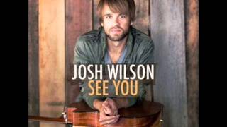 Behind the beauty-Josh Wilson -See You.