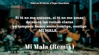 Mi Mala Remix - Karol G, Becky G, Leslie Grace, Lali, Mau & Ricky (Letra/Lyrics)