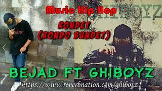 Gambar cover Rondet Rondho Bundet   Bejad Ft Ghiboyz HIP HOP