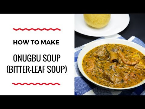 HOW TO MAKE BITTER-LEAF SOUP (OFE-ONUGBU) – ZEELICIOUS FOODS
