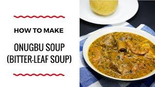 HOW TO MAKE BITTER-LEAF SOUP (OFE-ONUGBU) – ZEELICIOUS FOODS
