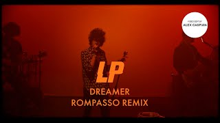 LP   Dreamer (Rompasso Remix) [Fan Music Video]