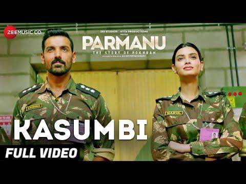Download Kasumbi - Full Video | PARMANU:The Story Of Pokhran | John Abraham | Divya Kumar | Sachin - Jigar HD Mp4 3GP Video and MP3