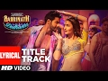 "Badri Ki Dulhania (Lyrical Video) Varun, Alia, Tanishk, Neha,Monali,Ikka | ""Badrinath Ki Dulhania"""