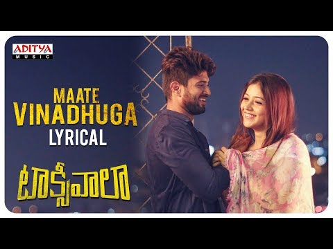 Maate Vinadhuga Lyrical || Taxiwaala Songs || Vijay Deverakonda, Priyanka